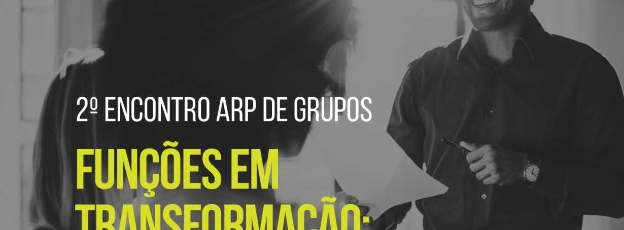 ARP promove em maio o 2º Encontro ARP de Grupos, no Instituto Ling