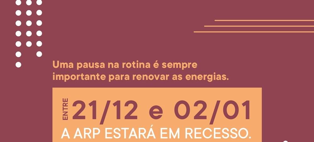 ARP entra em recesso de 21 de dezembro a 2 de janeiro