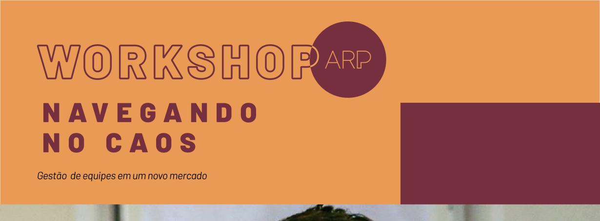 Inscrições abertas para workshop da ARP sobre gestão de equipes em um novo mercado