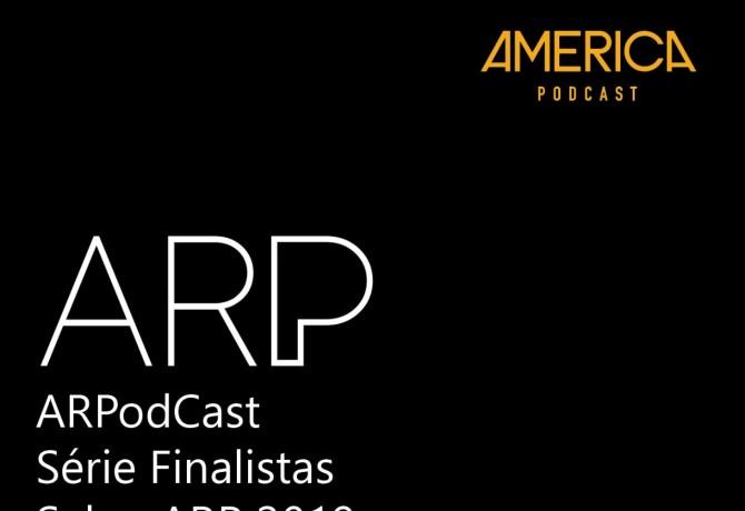 Ouça o ARPodCast – Série Finalistas Salão ARP 2019