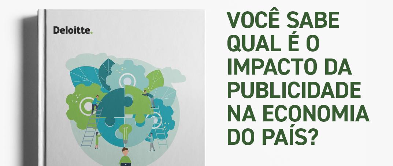 Deloitte divulga estudo sobre Valor da Publicidade no Brasil